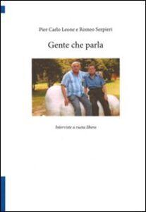 Libro Gente che parla. Interviste a ruota libera P. Carlo Leone , Romeo Serpieri