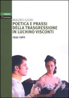 Poetica e prassi della trasgressione in Luchino Visconti 1935-1962.pdf