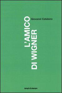 Libro L' amico di Wigner Giovanni Catalano