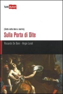 Sulla Porta di Dite. (Sette volte dura a morire) - Riccardo De Boni,Angie Lorali - copertina