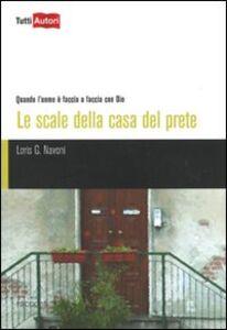 Libro Le scale della casa del prete Loris G. Navoni