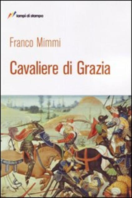Cavaliere di grazia - Franco Mimmi - copertina