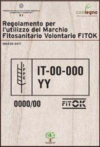 Libro Regolamento per l'utilizzo del marchio fitosanitario volontario FITOK