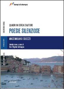 Foto Cover di Poesie silenziose. Quadri in cerca d'autore, Libro di Massimiliano Suozzo, edito da Lampi di Stampa
