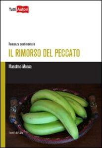 Foto Cover di Il rimorso del peccato, Libro di Massimo Messa, edito da Lampi di Stampa