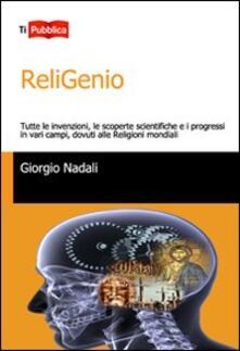 Rallydeicolliscaligeri.it ReliGenio. Tutte le invenzioni, le scoperte scientifiche e i progressi in vari campi, dovuti alle religioni mondiali Image