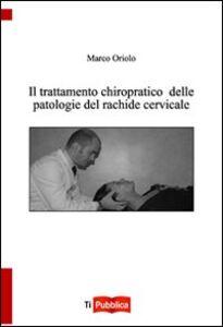 Foto Cover di Il trattamento chiropatico delle patologie del rachide, Libro di Aust Galasso Oriolo, edito da Lampi di Stampa