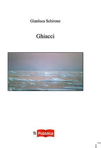 Libro Ghiacci Gianluca Schirone