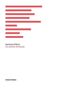 Libro Le matite di Henze Antonio Pibiri