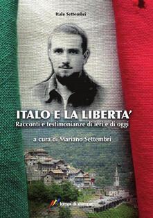 Voluntariadobaleares2014.es Italo e la libertà. Racconti e testimonianze di ieri e di oggi Image