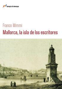 Foto Cover di Mallorca, la isla de los escritores, Libro di Franco Mimmi, edito da Lampi di Stampa
