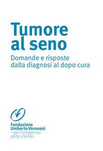 Libro Tumore al seno. Domande e risposte dalla diagnosi al dopo cura