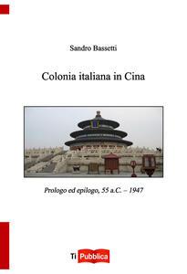 Colonia italiana in Cina - Sandro Bassetti - copertina