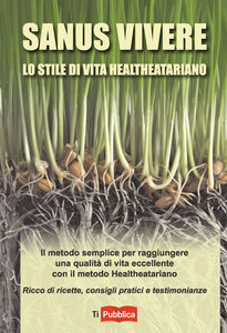 Foto Cover di Sanus vivere. Lo stile di vita healtheatariano, Libro di Erica D'Angelo, edito da Lampi di Stampa