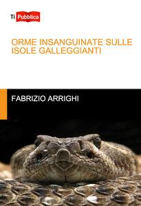Libro Orme insanguinate sulle isole galleggianti Fabrizio Arrighi