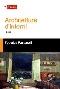 Libro Architetture d'interni Federica Passarelli