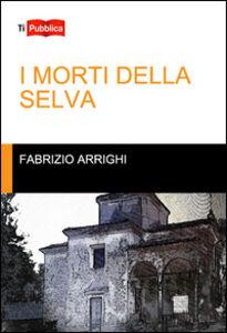 Libro I morti della selva Fabrizio Arrighi