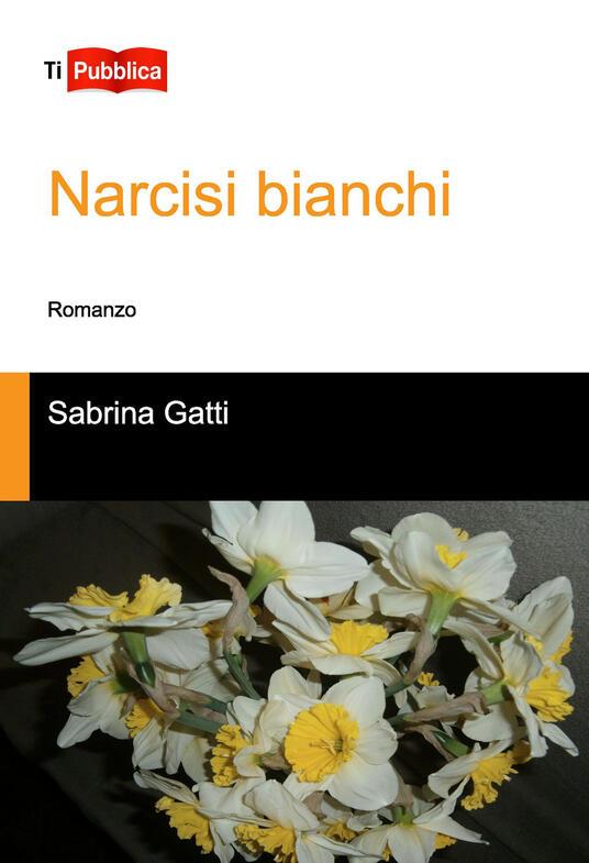 Narcisi bianchi - Sabrina Gatti - copertina