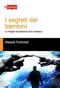 Libro I segreti dei bambini Alessia Fortunati