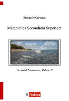 Promoartpalermo.it Matematica secondaria superiore. Vol. 2 Image