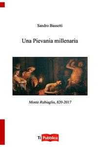 Una Pievania millenaria - Sandro Bassetti - copertina