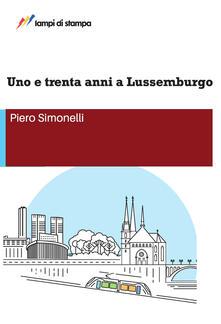 Ilmeglio-delweb.it Uno e trenta anni a Lussemburgo Image