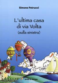 L' L' ultima casa di via Volta (sulla sinistra) - Petrucci Simone - wuz.it