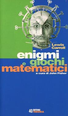 Enigmi e giochi matematici - Lewis Carroll - copertina