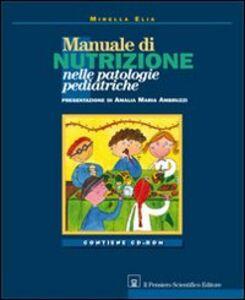 Libro Manuale di nutrizione nelle patologie pediatriche. Con CD-ROM Mirella Elia
