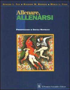 Libro Allenare allenarsi Edward Fox , Richard Bowers , Merle Foss