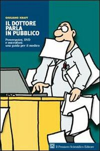 Il dottore parla in pubblico. Powerpoint, DVD e microfoni: una guida per il medico