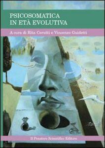Foto Cover di Psicosomatica in età evolutiva, Libro di  edito da Il Pensiero Scientifico