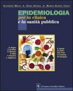 Libro Epidemiologia per la clinica e la sanità pubblica Alfonso Mele , Enea Spada , M. Elena Tosti
