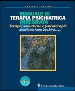 Libro Manuale di terapia psichiatrica integrata. Terapie somatiche e psicoterapie