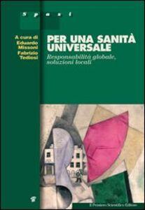 Libro Per una sanità universale. Responsabilità globale, soluzioni locali