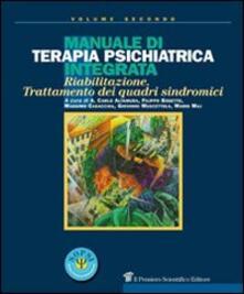 Fondazionesergioperlamusica.it Manuale di terapia psichiatrica integrata. Riabilitazione, trattamento dei quadri sindromici Image