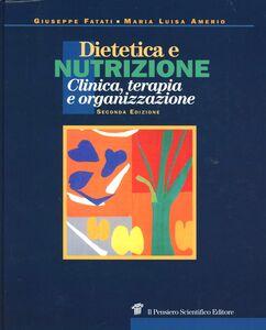 Libro Dietetica e nutrizione. Clinica, terapia e organizzazione