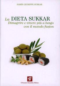 Libro La dieta Sukkar. Dimagrire e vivere più a lungo con il metodo fusion Samir G. Sukkar