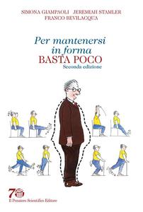 Libro Per mantenersi in forma basta poco Simona Giampaoli , Jeremiah Stamler , Franco Bevilacqua