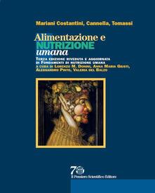 Alimentazione e nutrizione umana - Aldo Mariani Costantini,Carlo Cannella,Gianni Tomassi - copertina