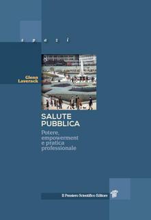 Salute pubblica. Potere, empowerment e pratica professionale.pdf