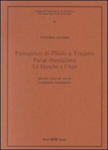 Libro Panegirico di Plinio e Trajano-Parigi sbastigliato-Le mosche e l'api Vittorio Alfieri