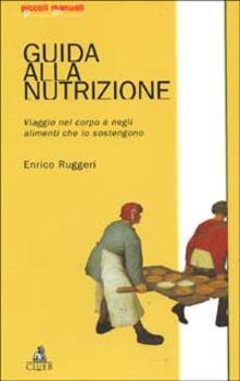 Guida alla nutrizione. Viaggio nel corpo e negli alimenti che lo sostengono.pdf