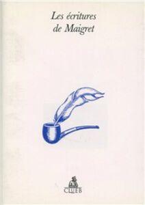 Foto Cover di Les écritures de Maigret, Libro di  edito da CLUEB