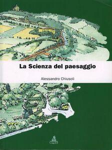 Libro La scienza del paesaggio Alessandro Chiusoli