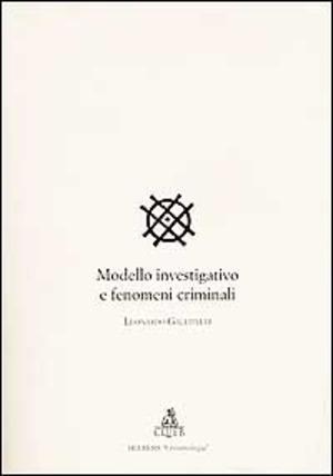 Modello investigativo e fenomeni criminali