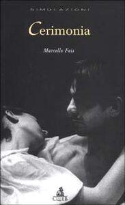 Foto Cover di Cerimonia, Libro di Marcello Fois, edito da CLUEB