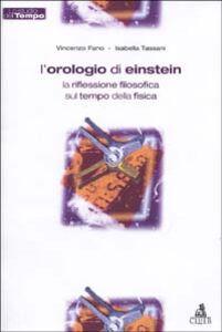 Foto Cover di L' orologio di Einstein. La riflessione filosofica sul tempo della fisica, Libro di Vincenzo Fano,Isabella Tassani, edito da CLUEB