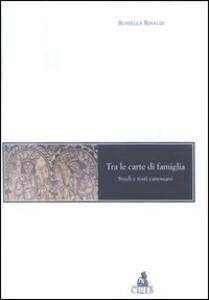 Tra le carte di famiglia. Studi e testi canossiani