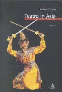 Teatro in Asia. Vol. 3: Tibet, Cina, Mongolia, Corea.